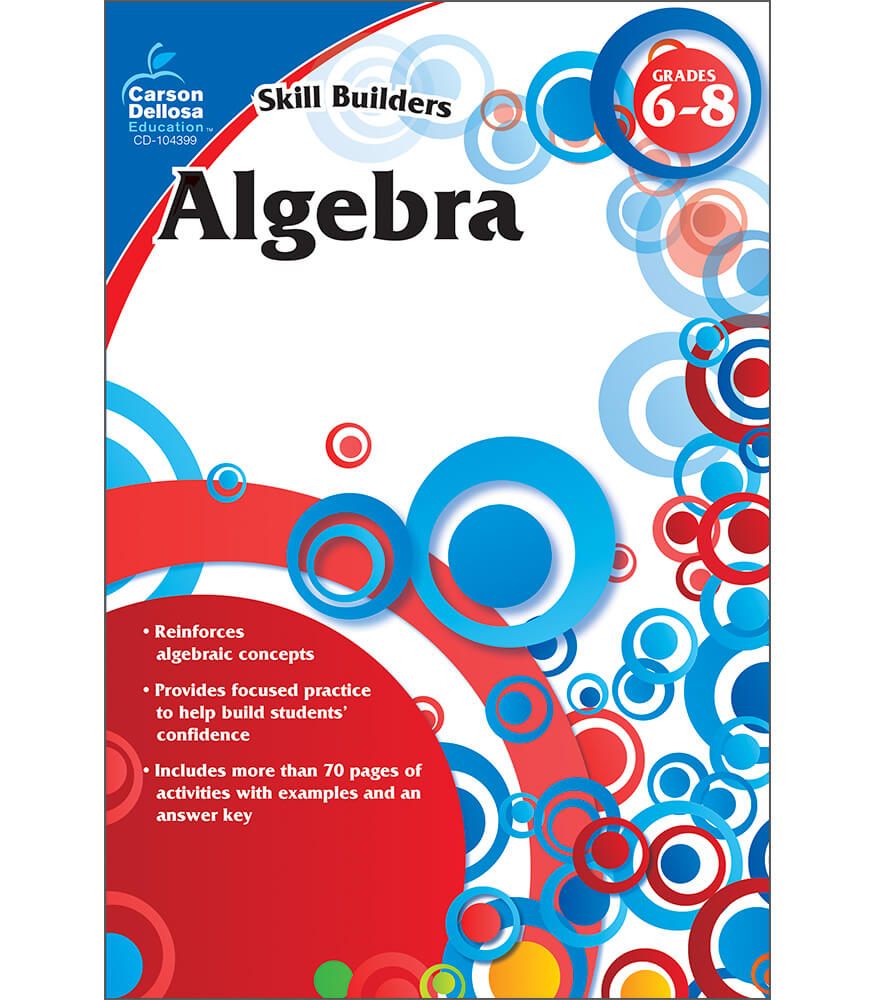 algebra workbook grade 6 8 carson dellosa publishing algebra workbook