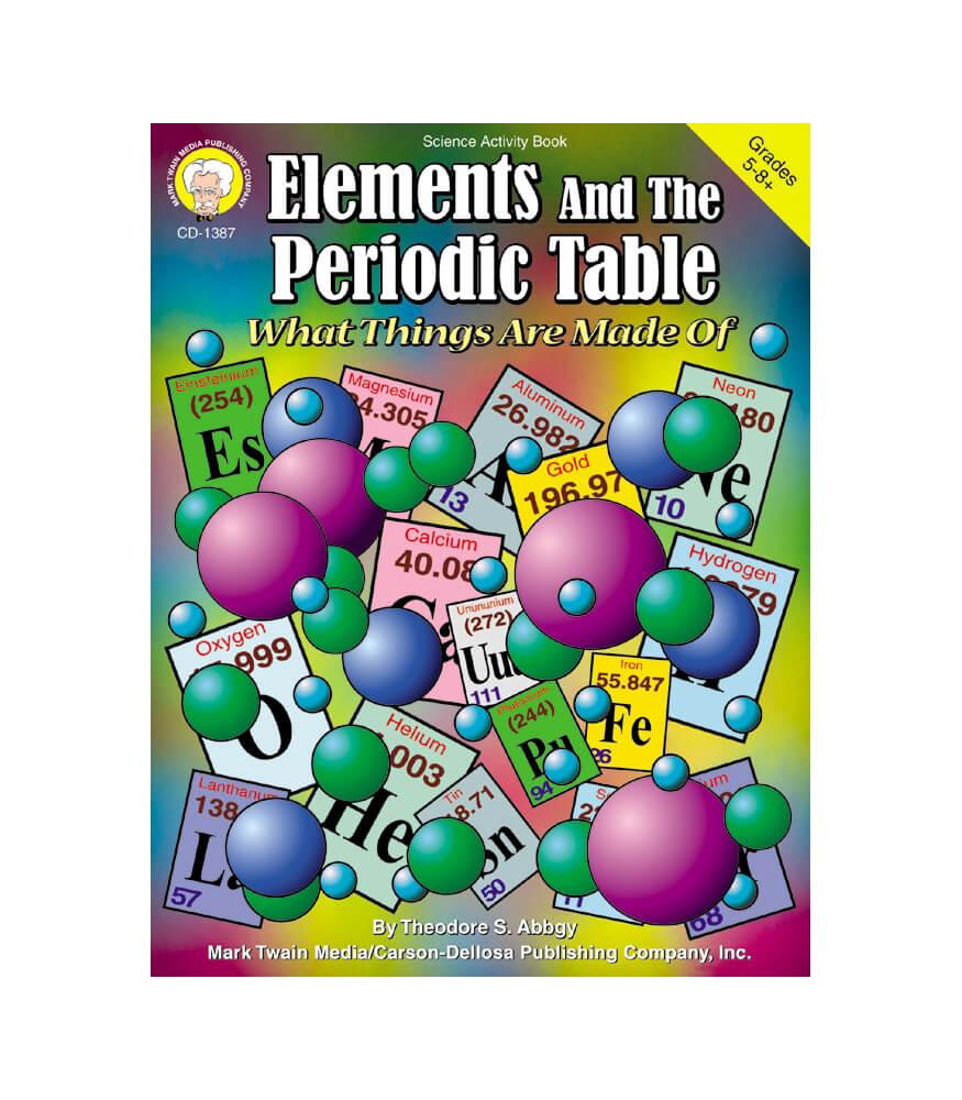 Elements And The Periodic Table Resource Book Grade 5 12