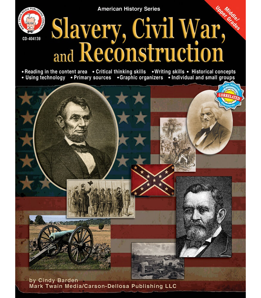 Slavery Civil War And Reconstruction Resource Book Grade 6 12